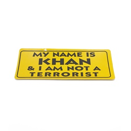 My Name Is Khan And I Am Not A Terrorist Warning Sticker Yellow-SehgalMotors.Pk