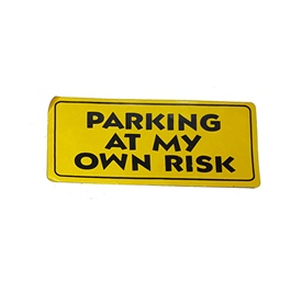 Parking At My Own Risk Warning Sticker Yellow -SehgalMotors.Pk