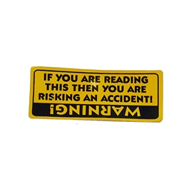 If You Are Reading This Car Warning Sticker Yellow-SehgalMotors.Pk