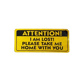 Attention I Am Lost Sticker Please Take Me Home With You Sticker-SehgalMotors.Pk